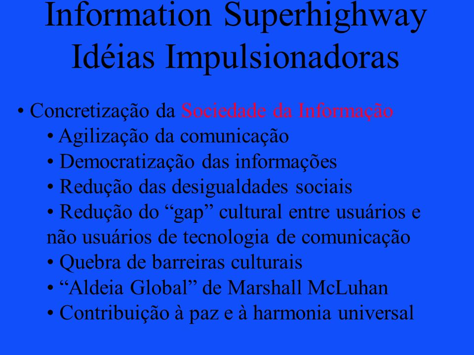 Information Superhighway Idéias Impulsionadoras