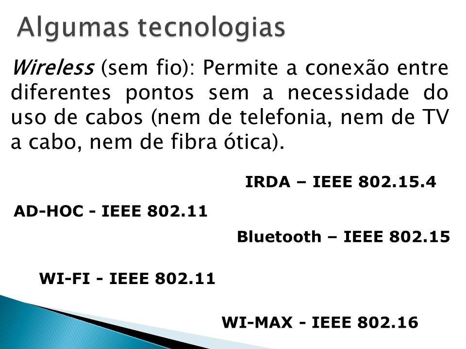 Algumas tecnologias