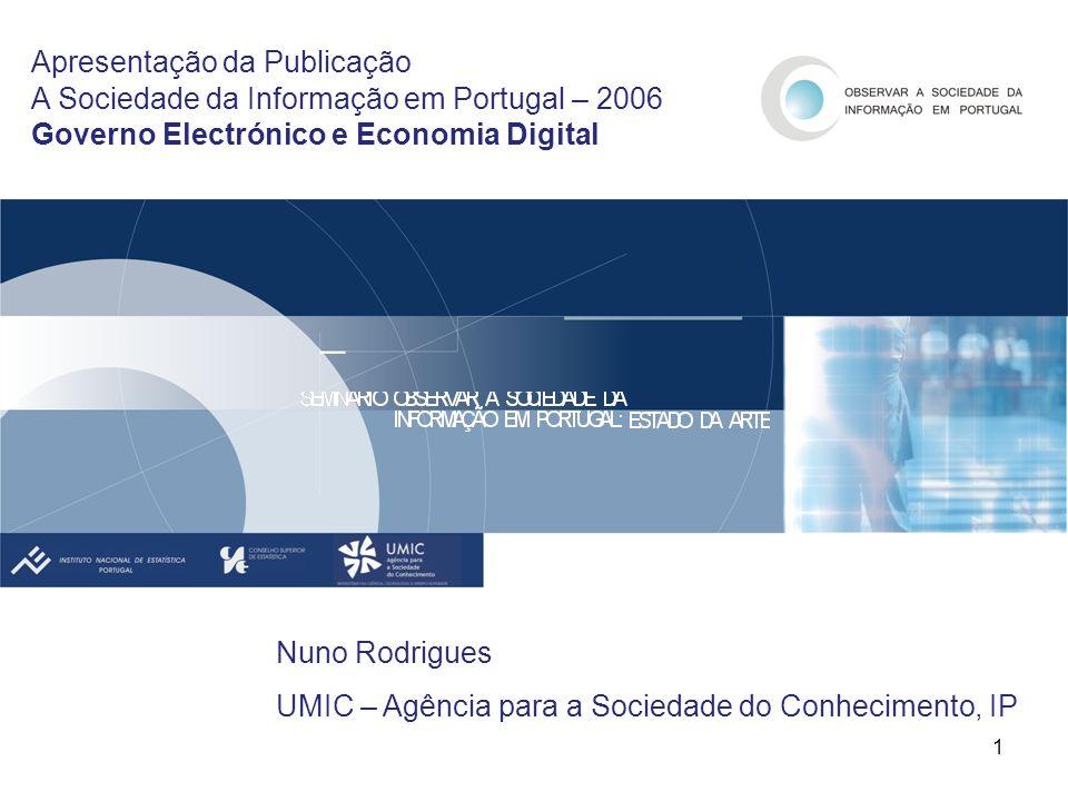 Apresentação da Publicação A Sociedade da Informação em Portugal – 2006 Governo Electrónico e Economia Digital