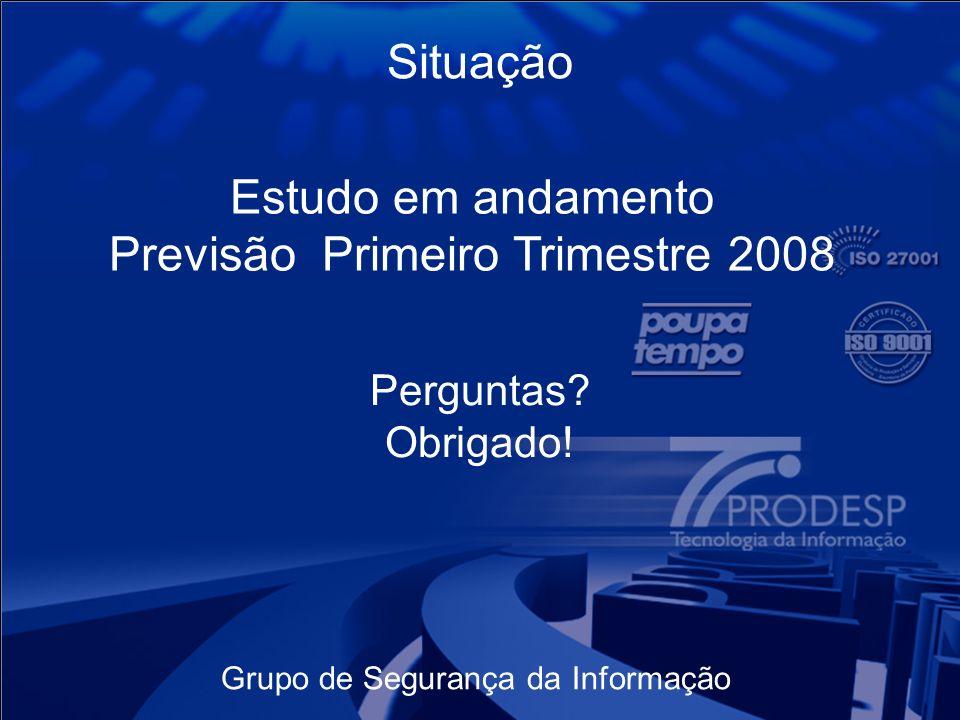 Estudo em andamento Previsão Primeiro Trimestre 2008