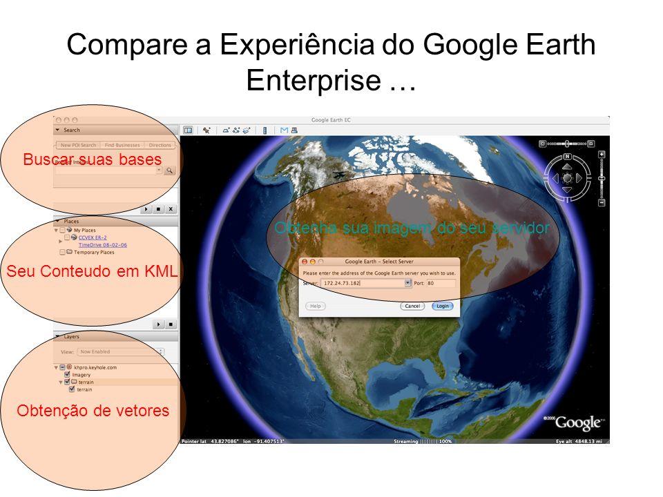 Compare a Experiência do Google Earth Enterprise …