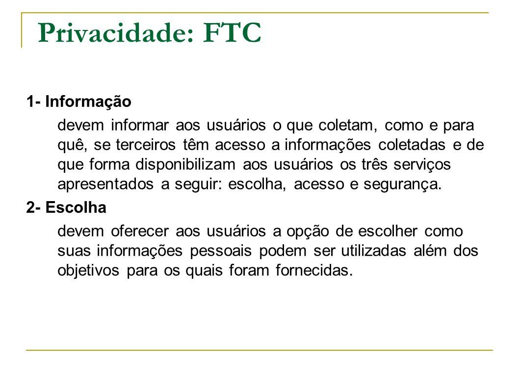 Privacidade: FTC 1- Informação