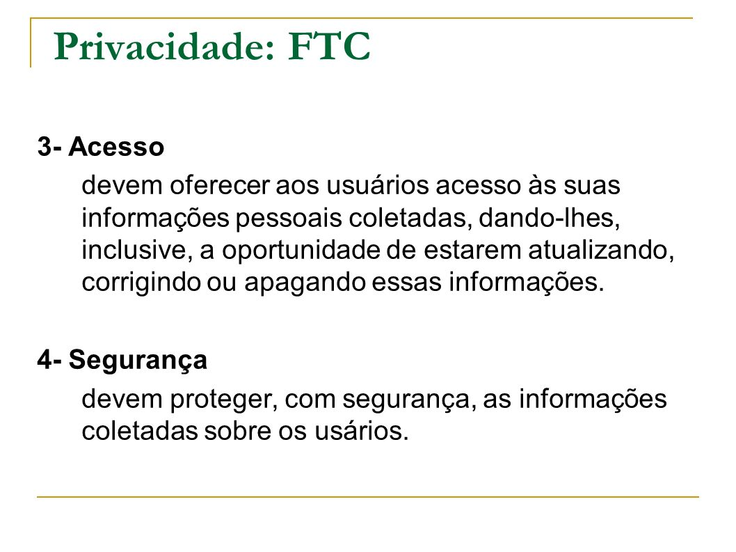 Privacidade: FTC 3- Acesso