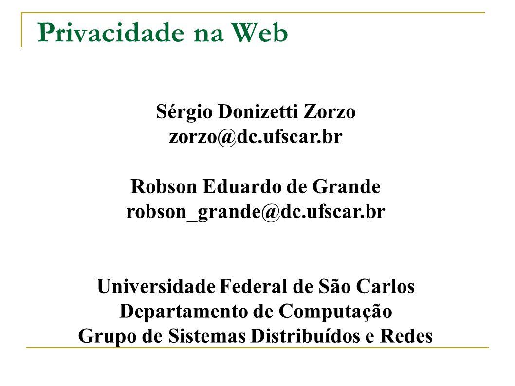 Privacidade na Web Sérgio Donizetti Zorzo zorzo@dc.ufscar.br