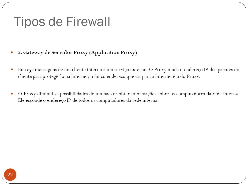 Tipos de Firewall 2. Gateway de Servidor Proxy (Application Proxy)