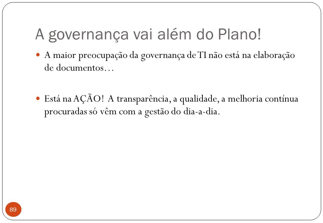 84 A governança de TI. QUAIS decisões devem ser tomadas para a melhor gestão da TI para a organização