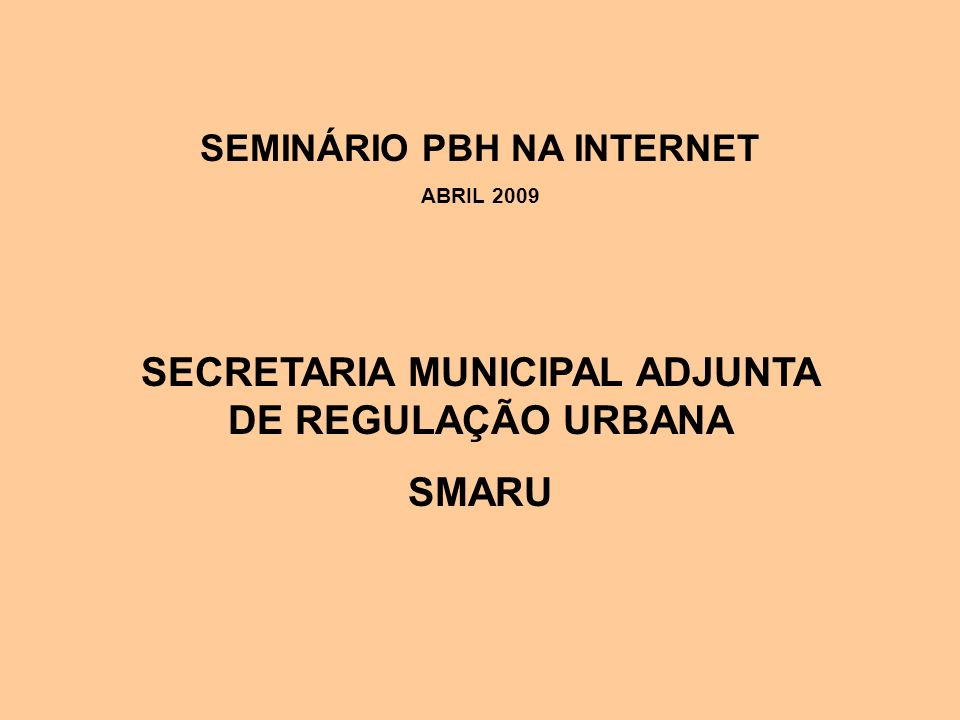 SECRETARIA MUNICIPAL ADJUNTA DE REGULAÇÃO URBANA SMARU