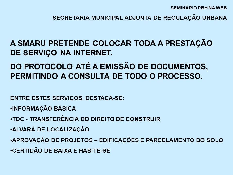 A SMARU PRETENDE COLOCAR TODA A PRESTAÇÃO DE SERVIÇO NA INTERNET.