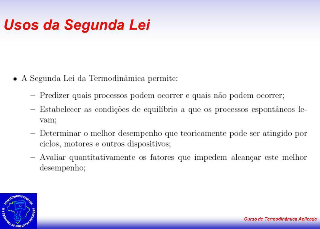 Usos da Segunda Lei Curso de Termodinâmica Aplicada