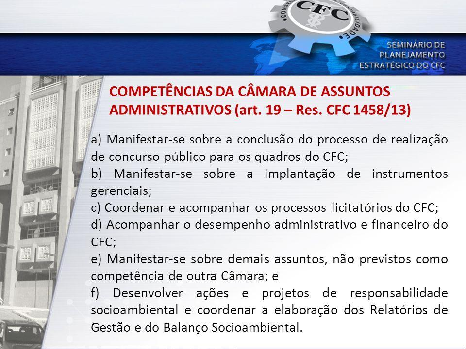 COMPETÊNCIAS DA CÂMARA DE ASSUNTOS ADMINISTRATIVOS (art. 19 – Res