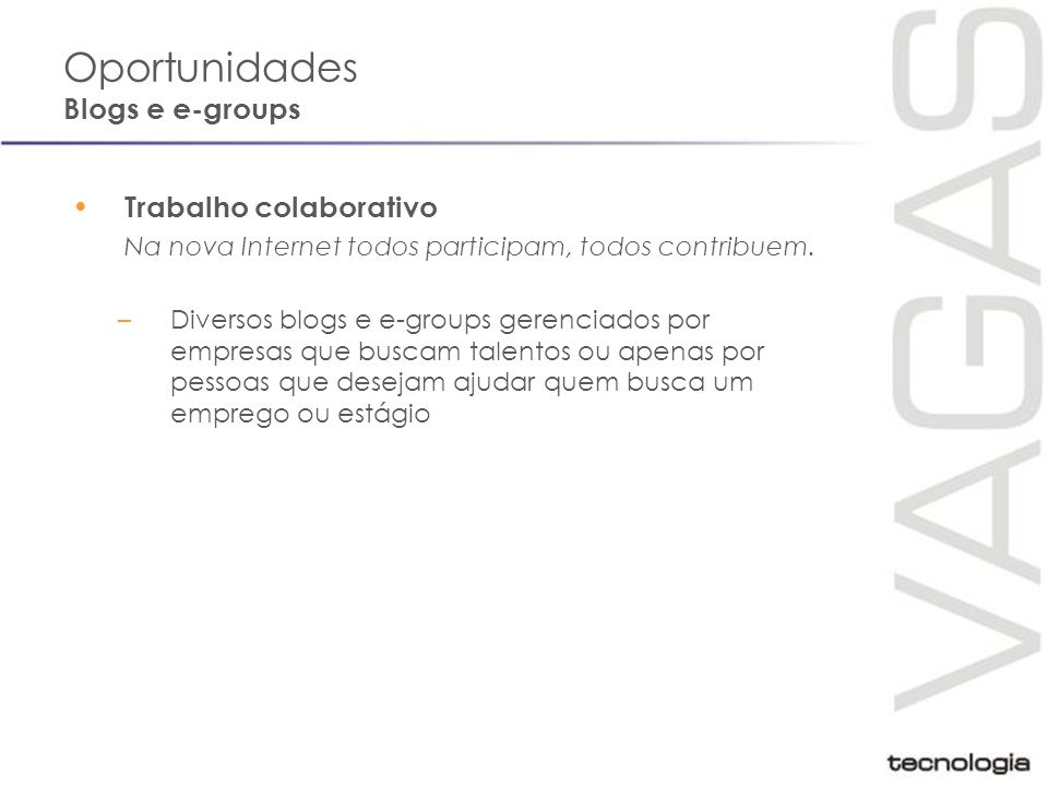 Oportunidades Blogs e e-groups