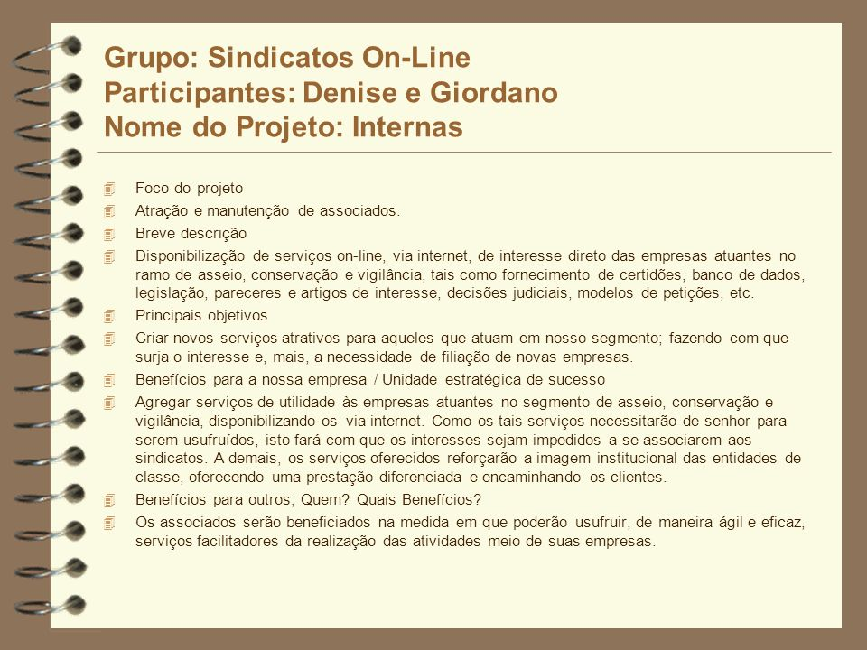 Grupo: Sindicatos On-Line Participantes: Denise e Giordano Nome do Projeto: Internas