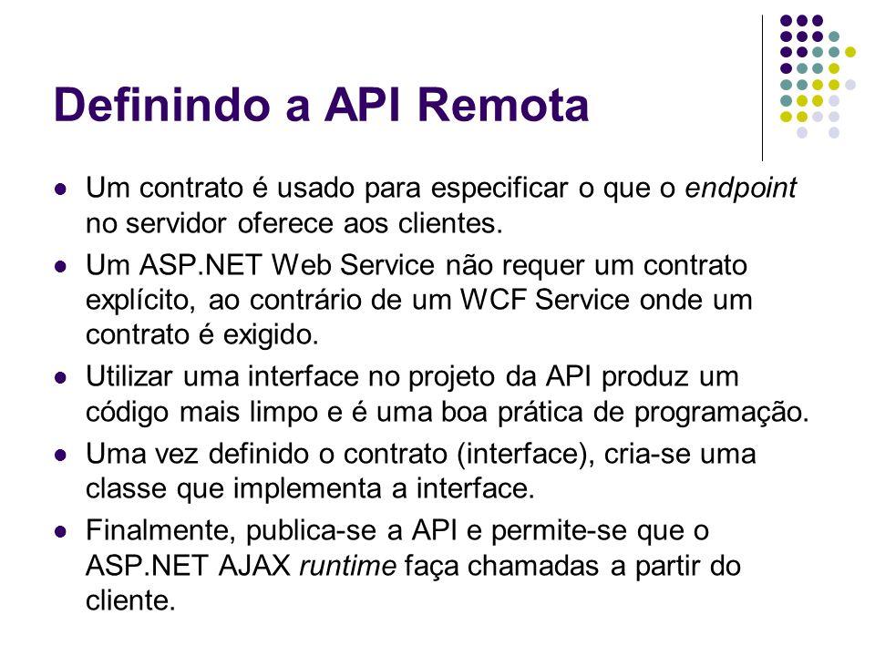 Definindo a API Remota Um contrato é usado para especificar o que o endpoint no servidor oferece aos clientes.