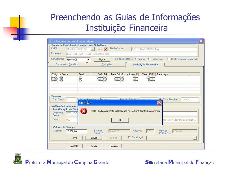 Preenchendo as Guias de Informações Instituição Financeira