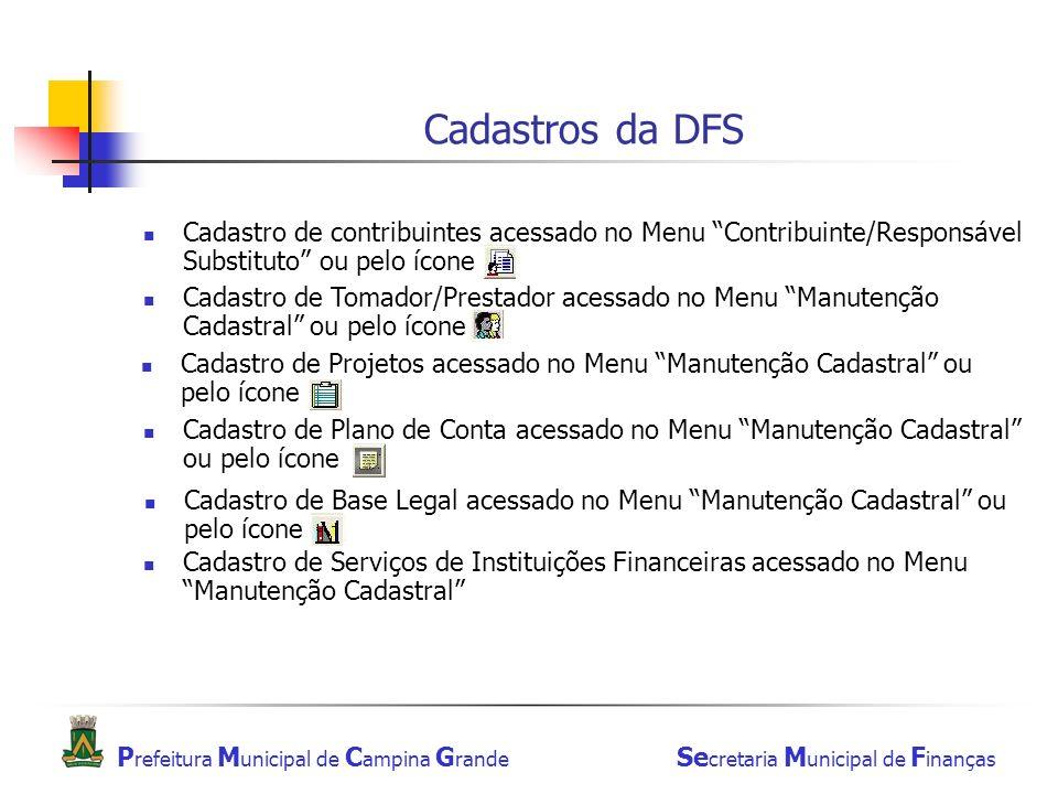 Cadastros da DFS Cadastro de contribuintes acessado no Menu Contribuinte/Responsável Substituto ou pelo ícone.