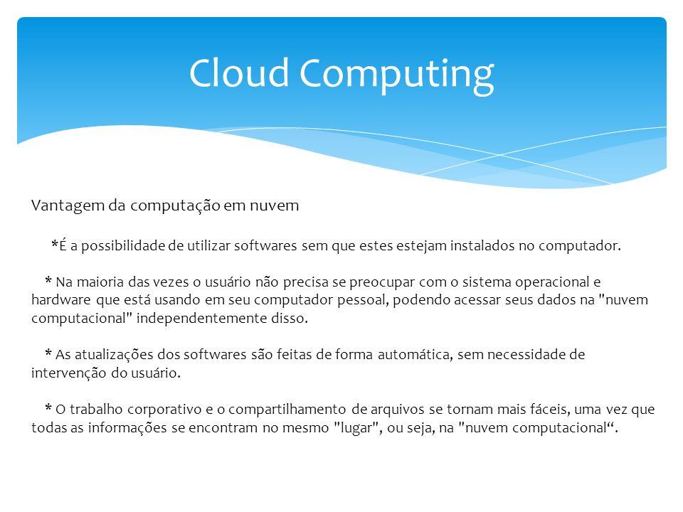 Cloud Computing Vantagem da computação em nuvem