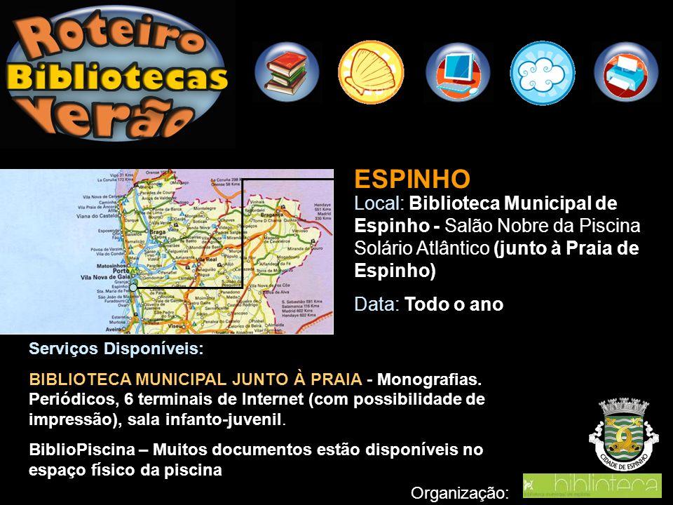 ESPINHO Local: Biblioteca Municipal de Espinho - Salão Nobre da Piscina Solário Atlântico (junto à Praia de Espinho)