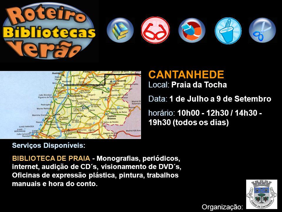 CANTANHEDE Local: Praia da Tocha Data: 1 de Julho a 9 de Setembro
