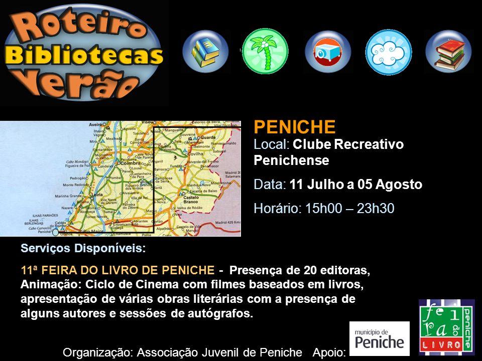 PENICHE Local: Clube Recreativo Penichense Data: 11 Julho a 05 Agosto