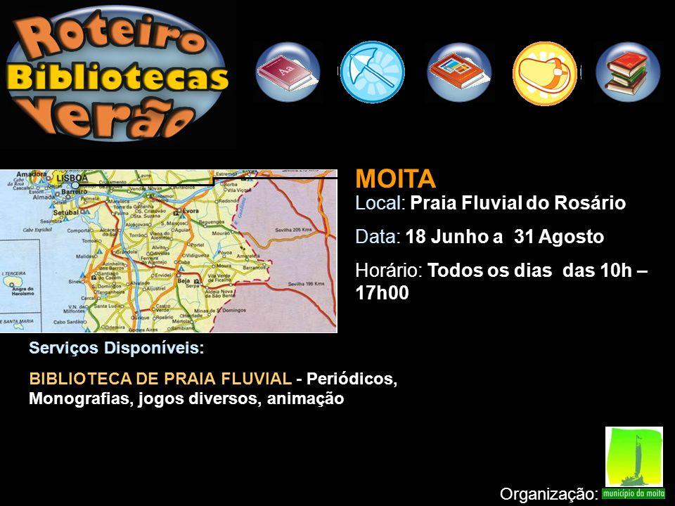 MOITA Local: Praia Fluvial do Rosário Data: 18 Junho a 31 Agosto
