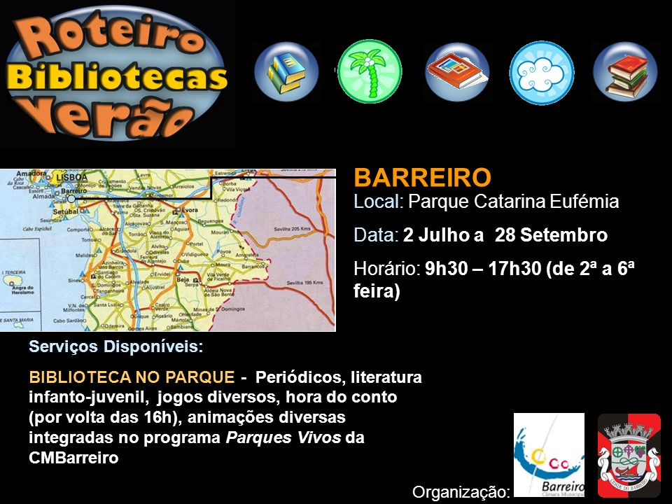 BARREIRO Local: Parque Catarina Eufémia Data: 2 Julho a 28 Setembro