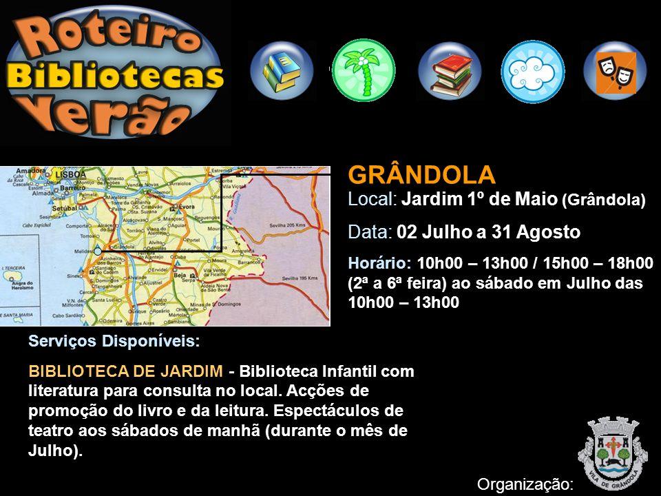 GRÂNDOLA Local: Jardim 1º de Maio (Grândola)