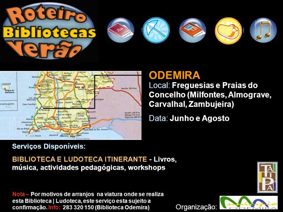 ODEMIRA Local: Freguesias e Praias do Concelho (Milfontes, Almograve, Carvalhal, Zambujeira) Data: Junho e Agosto.