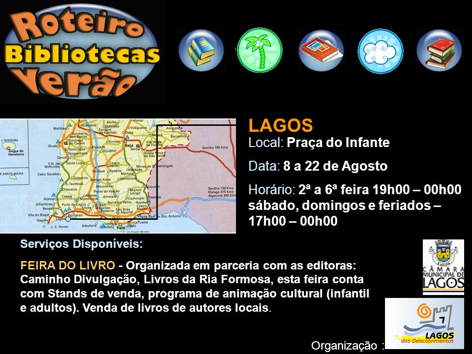 LAGOS Local: Praça do Infante Data: 8 a 22 de Agosto