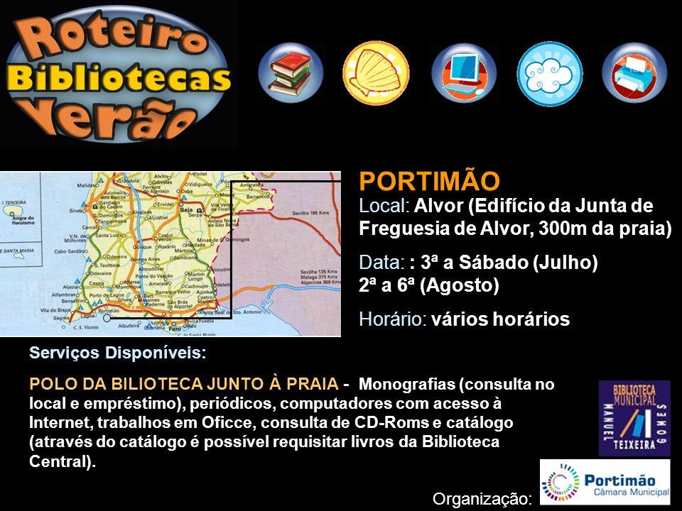 PORTIMÃO Local: Alvor (Edifício da Junta de Freguesia de Alvor, 300m da praia) Data: : 3ª a Sábado (Julho) 2ª a 6ª (Agosto)