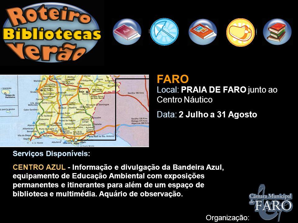 FARO Local: PRAIA DE FARO junto ao Centro Náutico
