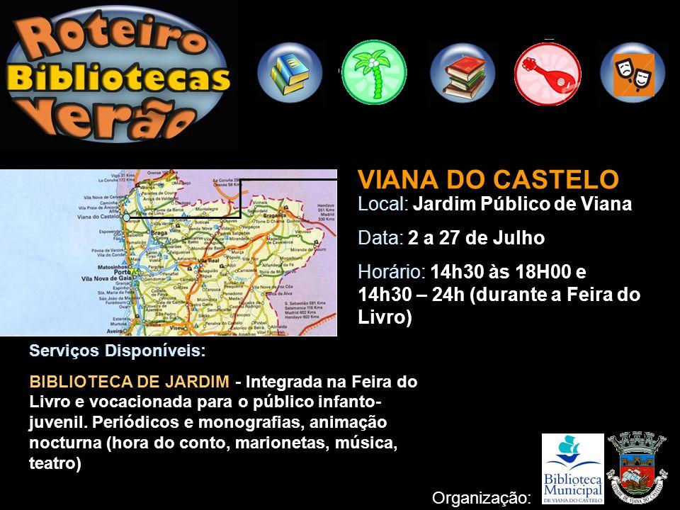 VIANA DO CASTELO Local: Jardim Público de Viana Data: 2 a 27 de Julho
