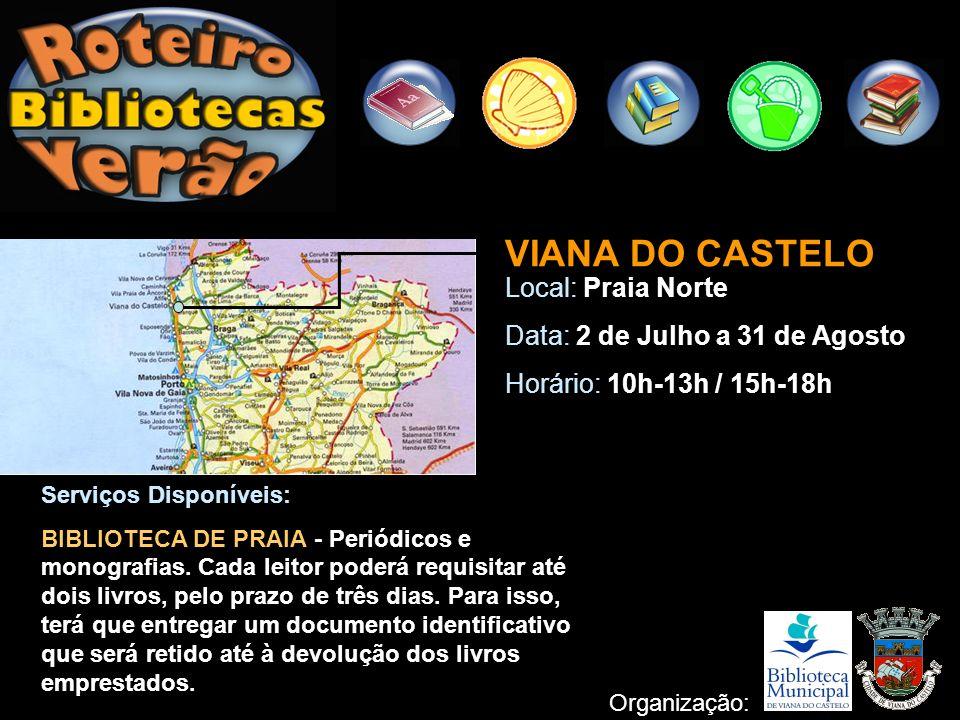 VIANA DO CASTELO Local: Praia Norte Data: 2 de Julho a 31 de Agosto
