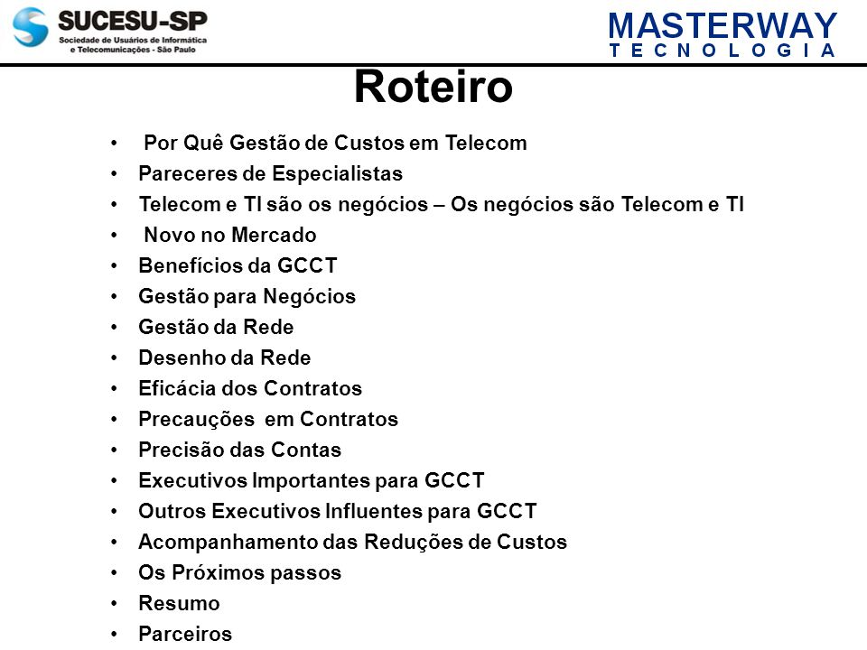 Roteiro Por Quê Gestão de Custos em Telecom Pareceres de Especialistas