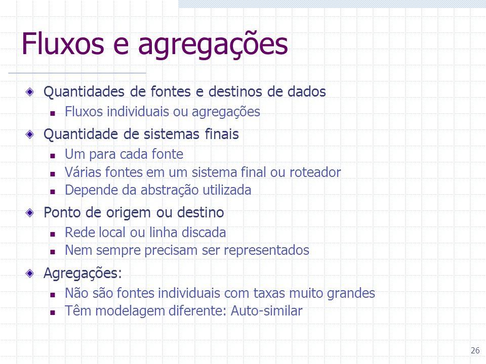 Fluxos e agregações Quantidades de fontes e destinos de dados