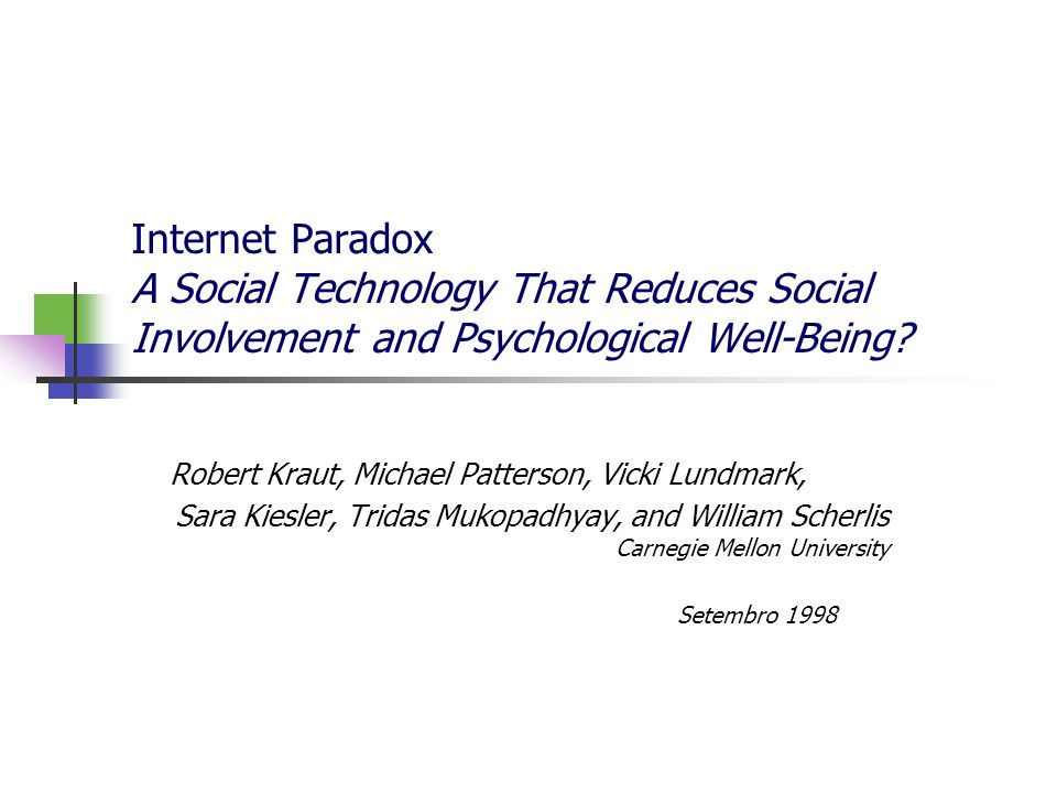 * 16.07.96. Internet Paradox A Social Technology That Reduces Social Involvement and Psychological Well-Being