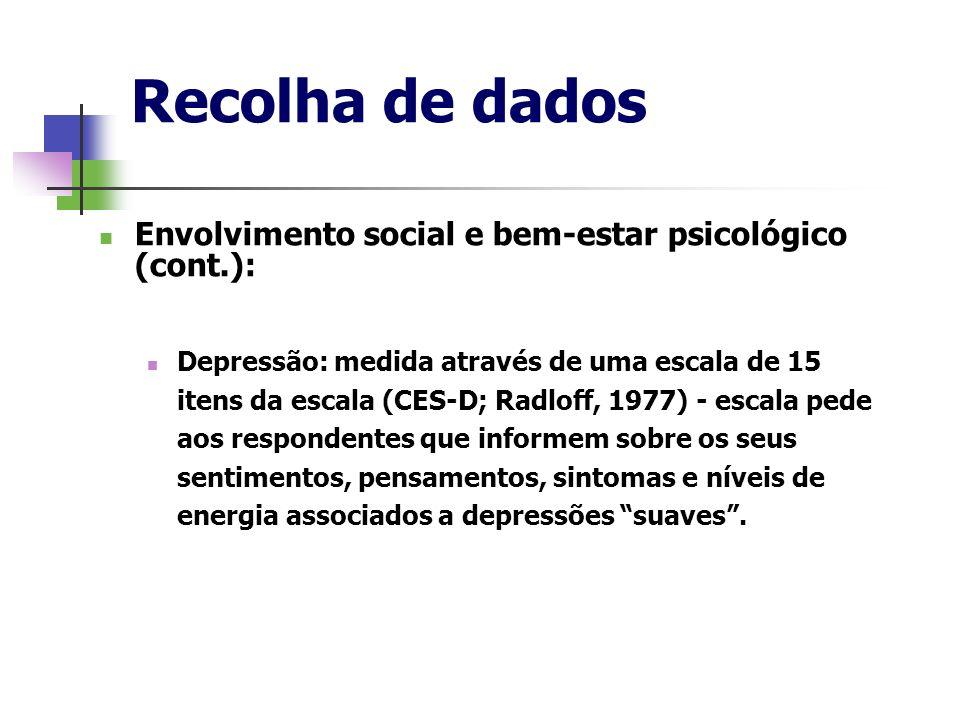 Recolha de dados Envolvimento social e bem-estar psicológico (cont.):