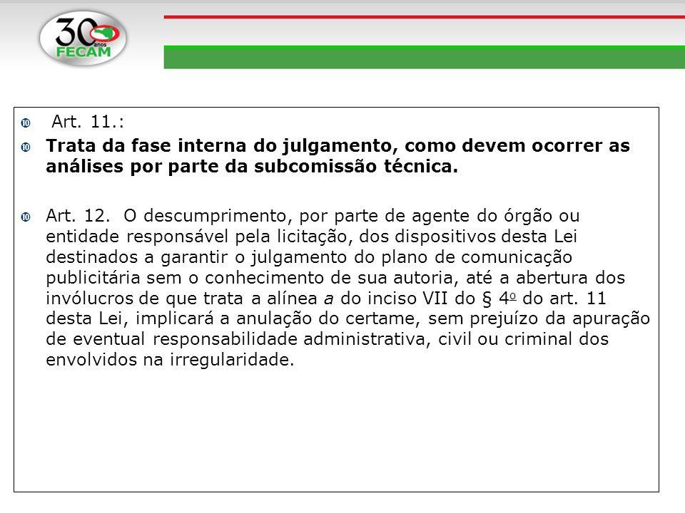 Art. 11.: Trata da fase interna do julgamento, como devem ocorrer as análises por parte da subcomissão técnica.