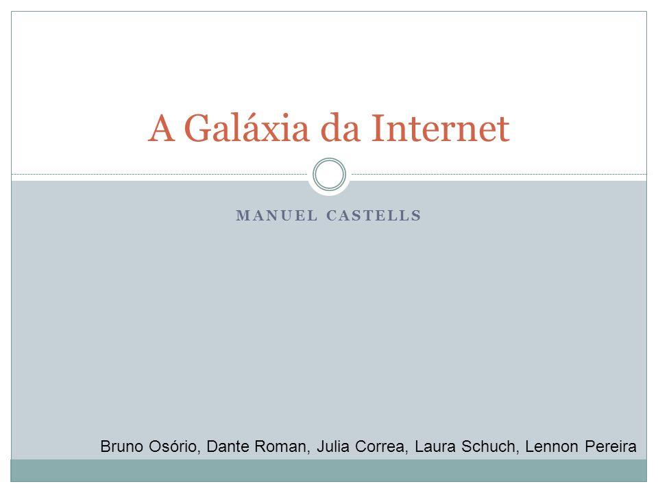 A Galáxia da Internet Manuel Castells.
