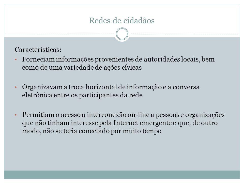 Redes de cidadãos Características: