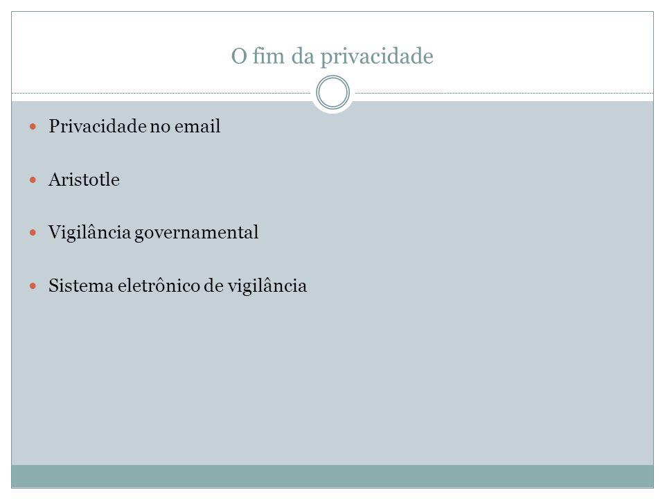 O fim da privacidade Privacidade no email Aristotle