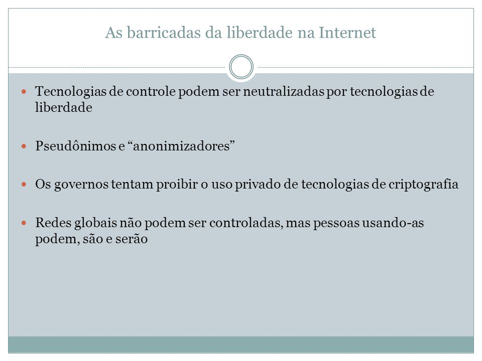 As barricadas da liberdade na Internet