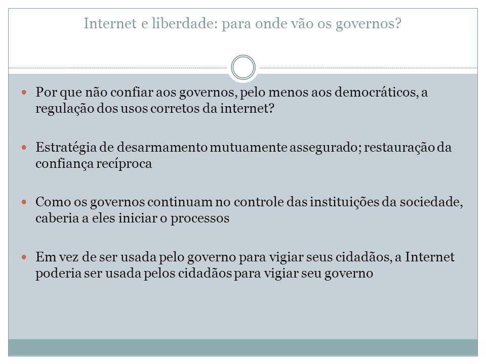 Internet e liberdade: para onde vão os governos
