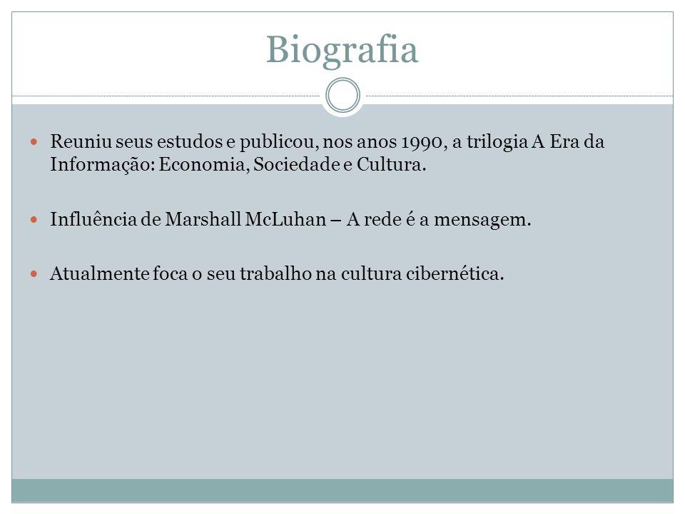 Biografia Reuniu seus estudos e publicou, nos anos 1990, a trilogia A Era da Informação: Economia, Sociedade e Cultura.