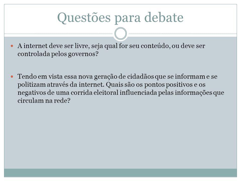 Questões para debate A internet deve ser livre, seja qual for seu conteúdo, ou deve ser controlada pelos governos
