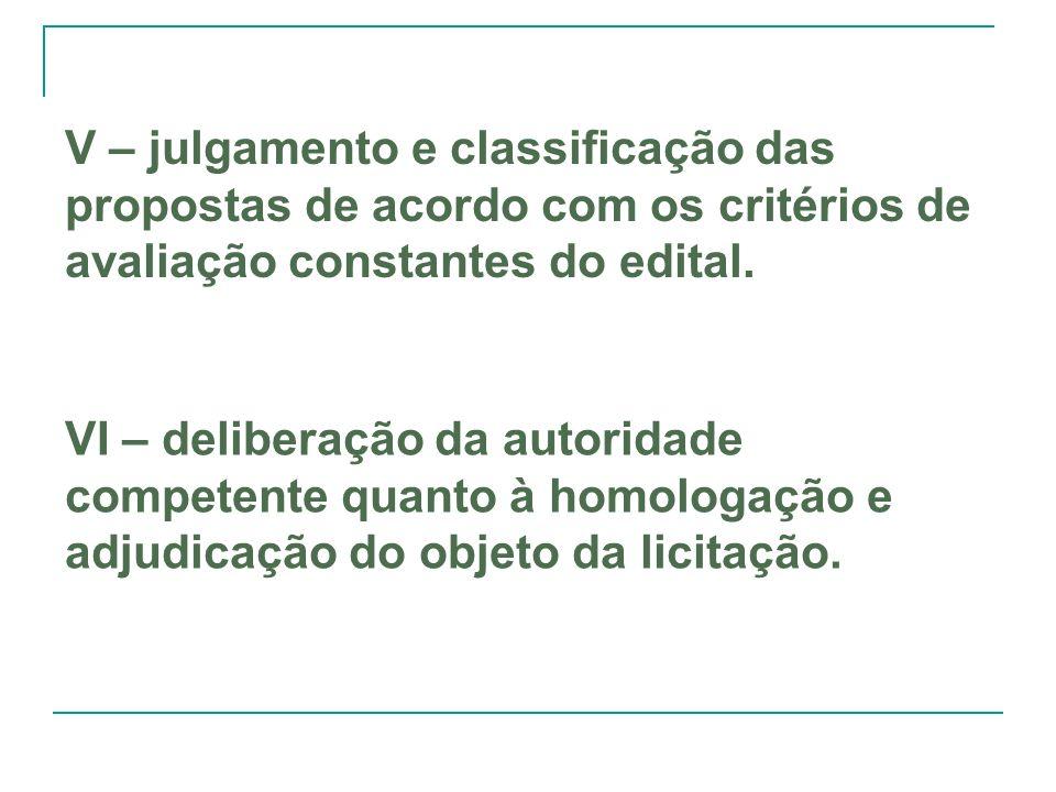 V – julgamento e classificação das propostas de acordo com os critérios de avaliação constantes do edital.