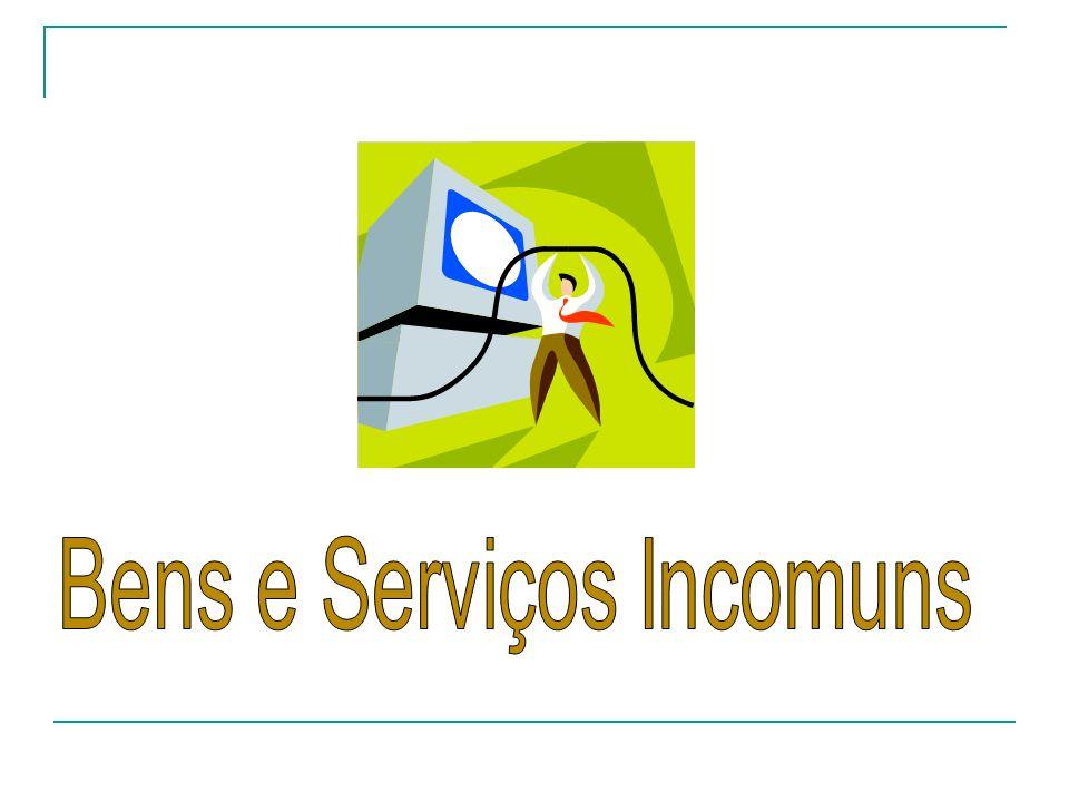 Bens e Serviços Incomuns