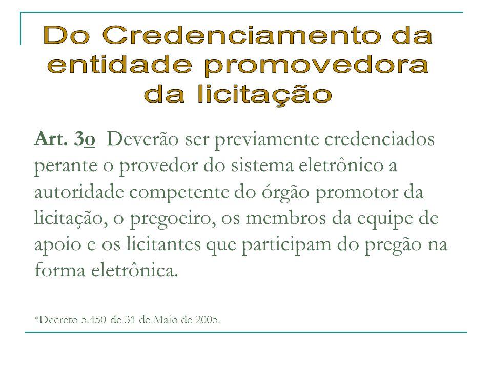 Do Credenciamento da entidade promovedora da licitação