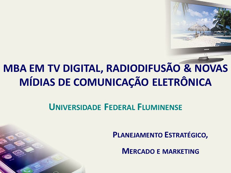 MBA EM TV DIGITAL, RADIODIFUSÃO & NOVAS MÍDIAS DE COMUNICAÇÃO ELETRÔNICA