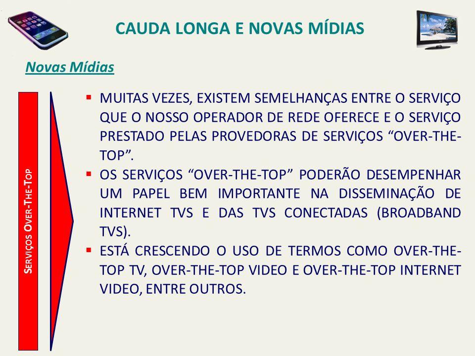 CAUDA LONGA E NOVAS MÍDIAS Serviços Over-The-Top