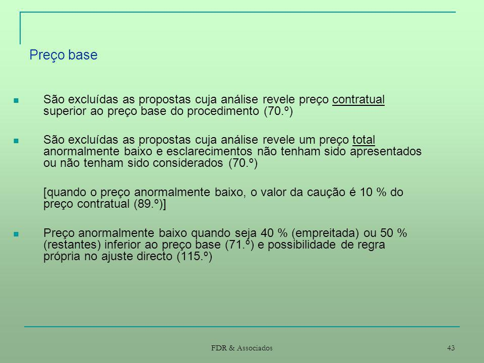 Preço base São excluídas as propostas cuja análise revele preço contratual superior ao preço base do procedimento (70.º)